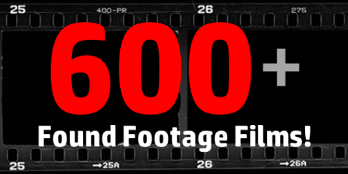 600 Found Footage Films