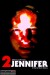 2 Jennifer (2015) - Found Footage Films Movie Poster (Found footage Horror)