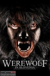 A Werewolf in Slovenia (2015) - Found Footage Films Movie Poster (Found footage Horror)
