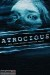 Atrocious (2010) - Found Footage Films Movie Poster (Found footage Horror)