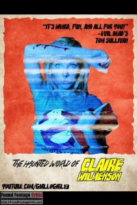Haunted World of Claire Wilmenson (2013) - Found Footage Films Movie Poster (Found Footage Horror)