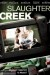 Slaughter Creek (2011) - Found Footage Films Movie Poster (Found Footage Horror)