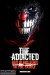 The Addicted (2013) - Found Footage Films Movie Poster (Found Footage Horror)