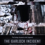 The Garlock Incident (2012) - Found Footage Films Movie Poster (Found Footage Horror)