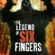The Legend of Six Fingers (2014) - Found Footage Films Movie Poster (Found Footage Horror)