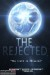 The Rejected (2015) - Found Footage Films Movie Poster (Found Footage Horror)