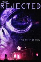 The Rejected (2018) - Found Footage Films Movie Poster (Found Footage Horror)