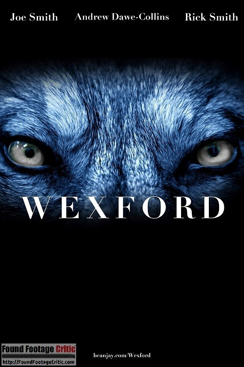 Wexford (2015) - Found Footage Films Movie Poster (Found Footage Horror)