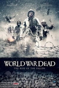 World War Dead: Rise of the Fallen (2015) - Found Footage Films Movie Poster (Found Footage Horror)