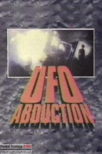 UFO Abduction (1989) - Found Footage Films Movie Poster (Found Footage Horror)
