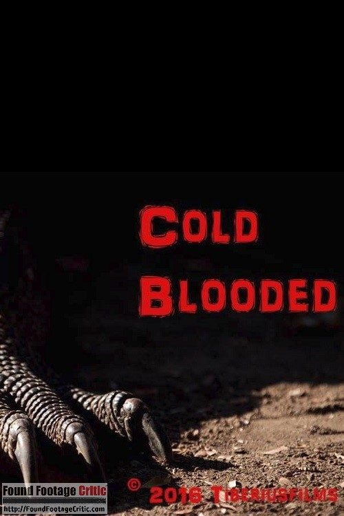 Cold Blooded (2017) - Found Footage Films Movie Poster (Found Footage Horror)