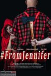 #FromJennifer (2017) - Found Footage Films Movie Poster (Found Footage Horror)