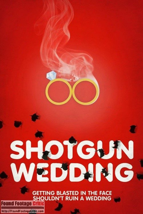 Shotgun Wedding (2013) - Found Footage Films Movie Poster (Found Footage Horror)