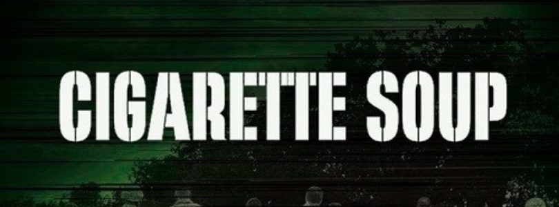Cigarette Soup (2017) - Found Footage Films Movie Poster (Found Footage Movie)