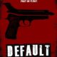 Default (2014) - Found Footage Films Movie Poster (Found Footage Horror Movies)