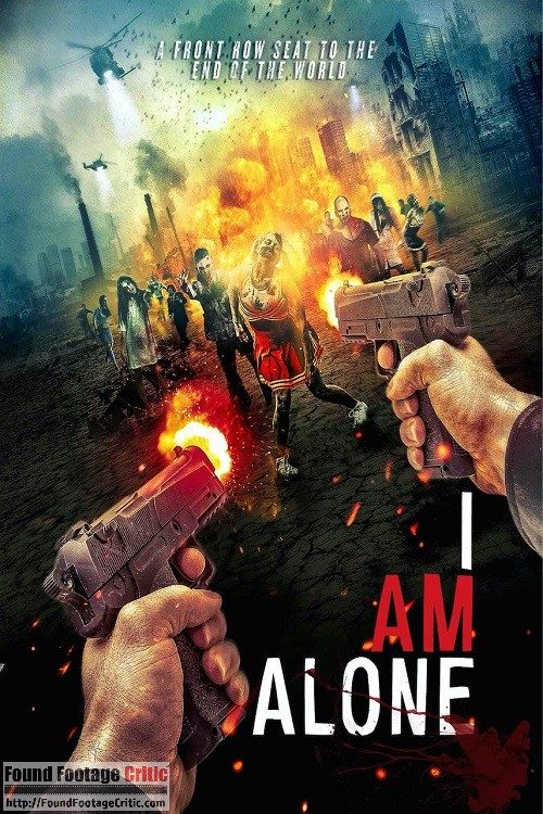 I Am Alone (2017) - Found Footage Films Movie Poster (Found Footage Horror Movies)