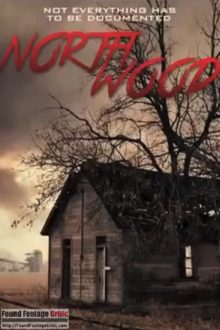 Northwood (2014) - Found Footage Films Movie Poster (Found Footage Horror Movies)