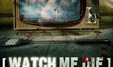 Watch Me Die (2014) - Found Footage Films Movie Poster (Found Footage Horror Movies)