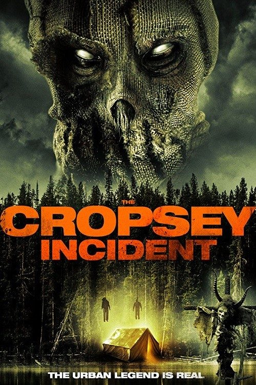 The Cropsey Incident (2017) - Found Footage Films Movie Poster (Found Footage Horror Movies)