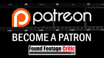 Patreon - Support Found Footage Critic