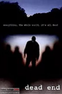 Dead End (2011) - Found Footage Films Movie Poster (Found Footage Horror Movies)