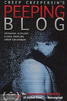Peeping Blog (2011) - Found Footage Films Movie Poster (Found Footage Horror Movies)