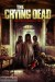 The Crying Dead (2011) - Found Footage Films Movie Poster (Found Footage Horror)