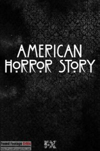 American Horror Story (2011) - Season 6 - Found Footage Films Movie Poster (Found Footage Horror)