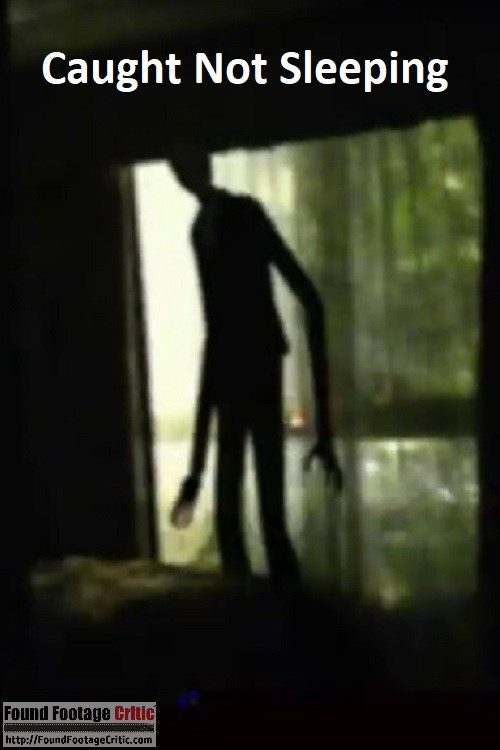 Caught Not Sleeping (2011) - Found Footage Films Movie Poster