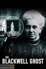 The Blackwell Ghost (2017) - Found Footage Films Movie Poster (Found Footage Horror Movies)