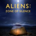Aliens: Zone of Silence (2017) - Found Footage Films Movie Poster (Found Footage Horror Movies)