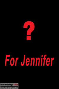 For Jennifer (2018) - Found Footage Films Movie Poster (Found Footage Horror Movies)
