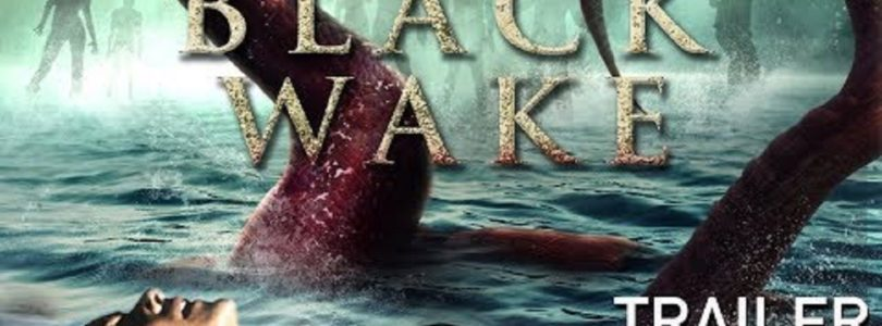 Black Wake (2018) - Found Footage Films Movie Poster (Found footage Horror)