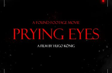 Prying Eyes (2011) - Found Footage Films Movie Poster (Found Footage Horror)