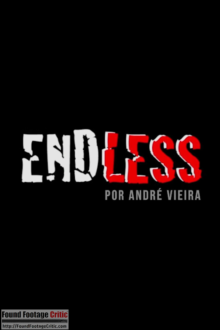 Endless (2013) - Found Footage Films Movie Poster (Found Footage Horror)
