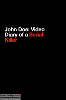 John Doe: Video Diary of a Serial Killer (2015) - Found Footage Films Movie Poster (Found Footage Horror)