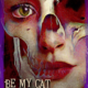 Be My Cat: A Film for Anne (2015) - Found Footage Films Movie Poster3 (Found Footage Horror)