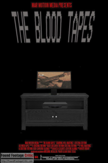The Blood Tapes (2016) - Found Footage Films Movie Poster (Found Footage Thriller)