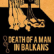 Death of a Man in the Balkans (2012) - Found Footage Films Movie Poster (Found Footage Comedy Movies)